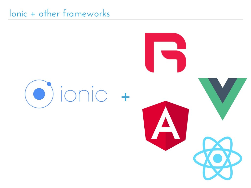 Ionic + other frameworks +