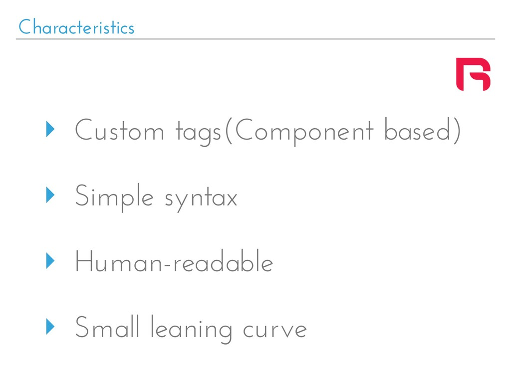 Characteristics ‣ Custom tags(Component based) ...