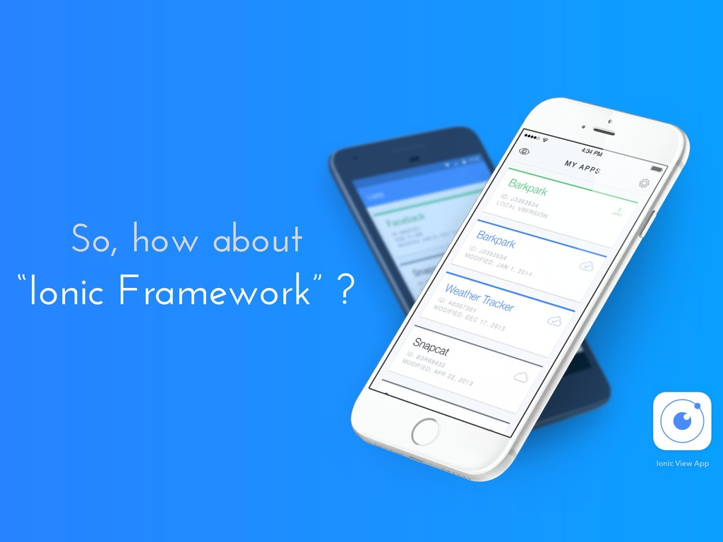 "So, how about ""Ionic Framework"" ?"