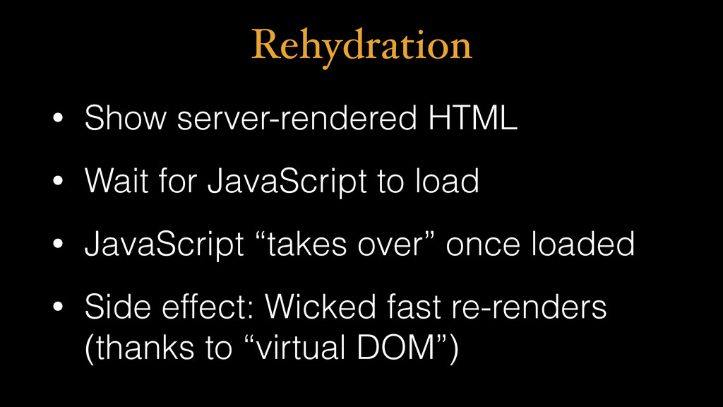 Rehydration • Show server-rendered HTML • Wait ...