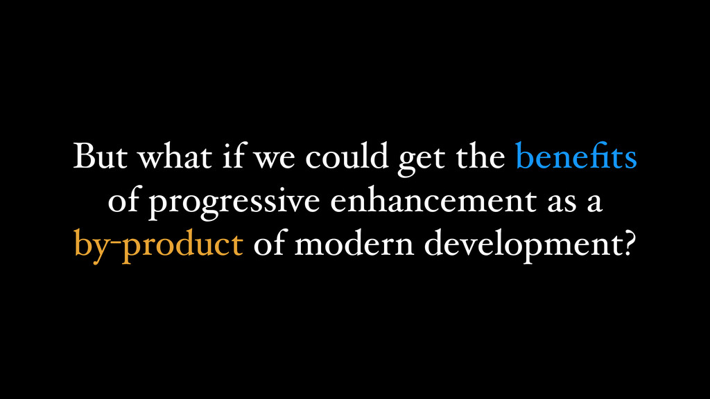 But what if we could get the benefits of progres...