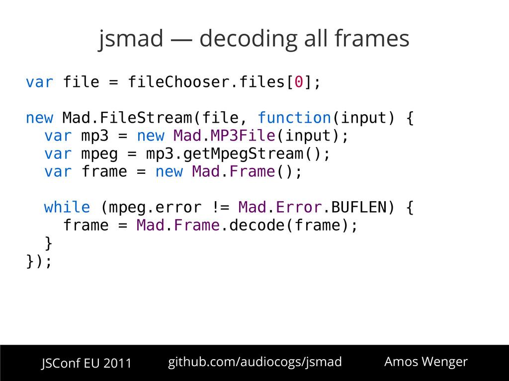 JSConf EU 2011 github.com/audiocogs/jsmad Amos ...