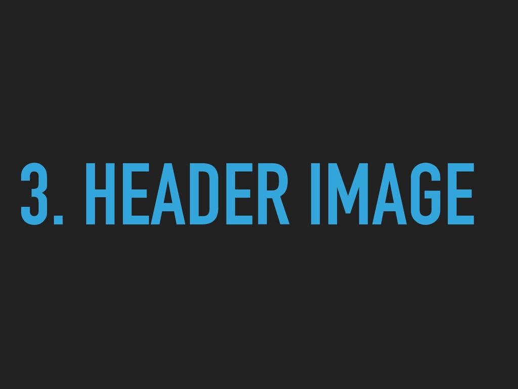 3. HEADER IMAGE
