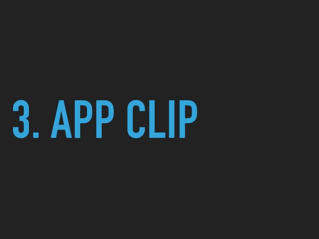 3. APP CLIP