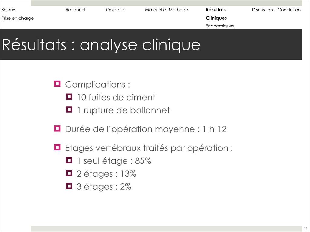 ! Résultats : analyse clinique 11 Séjours Ratio...
