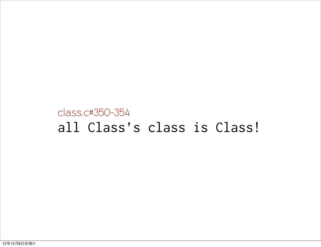 class.c#350-354 all Class's class is Class! 12年...