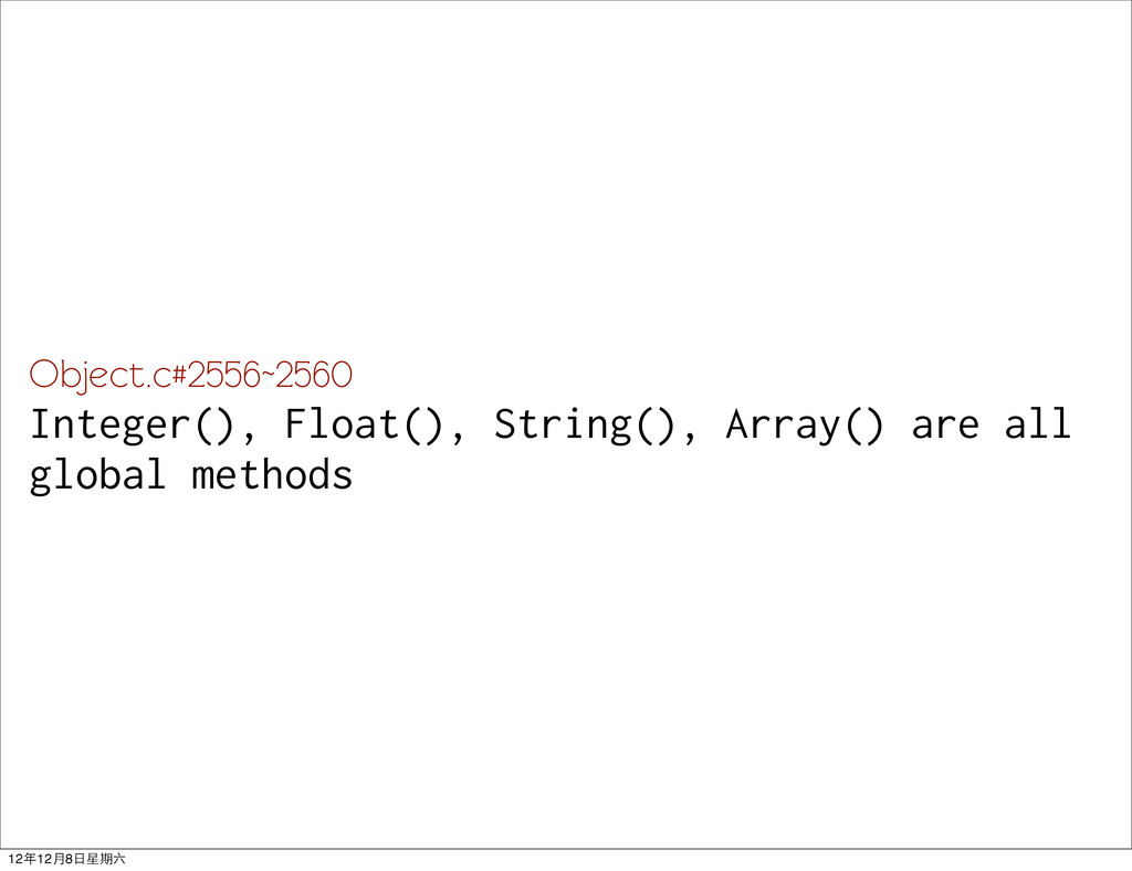 Object.c#2556~2560 Integer(), Float(), String()...