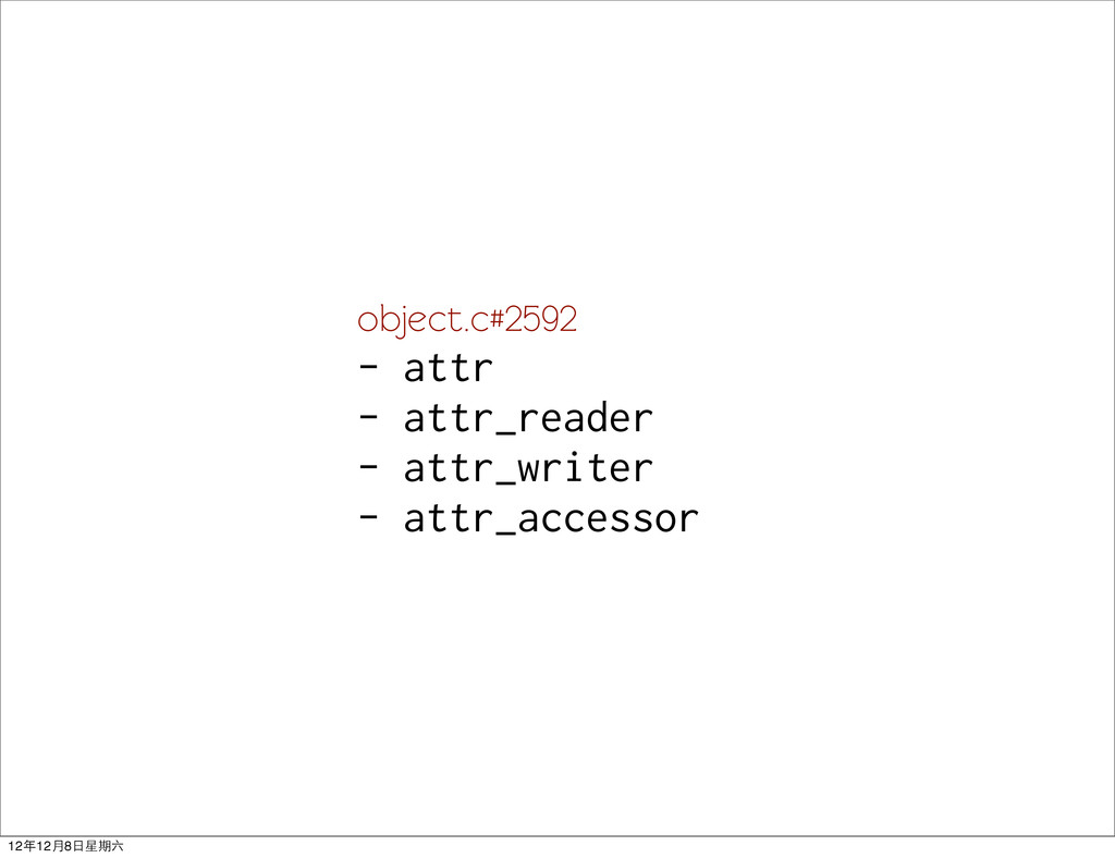 object.c#2592 - attr - attr_reader - attr_write...