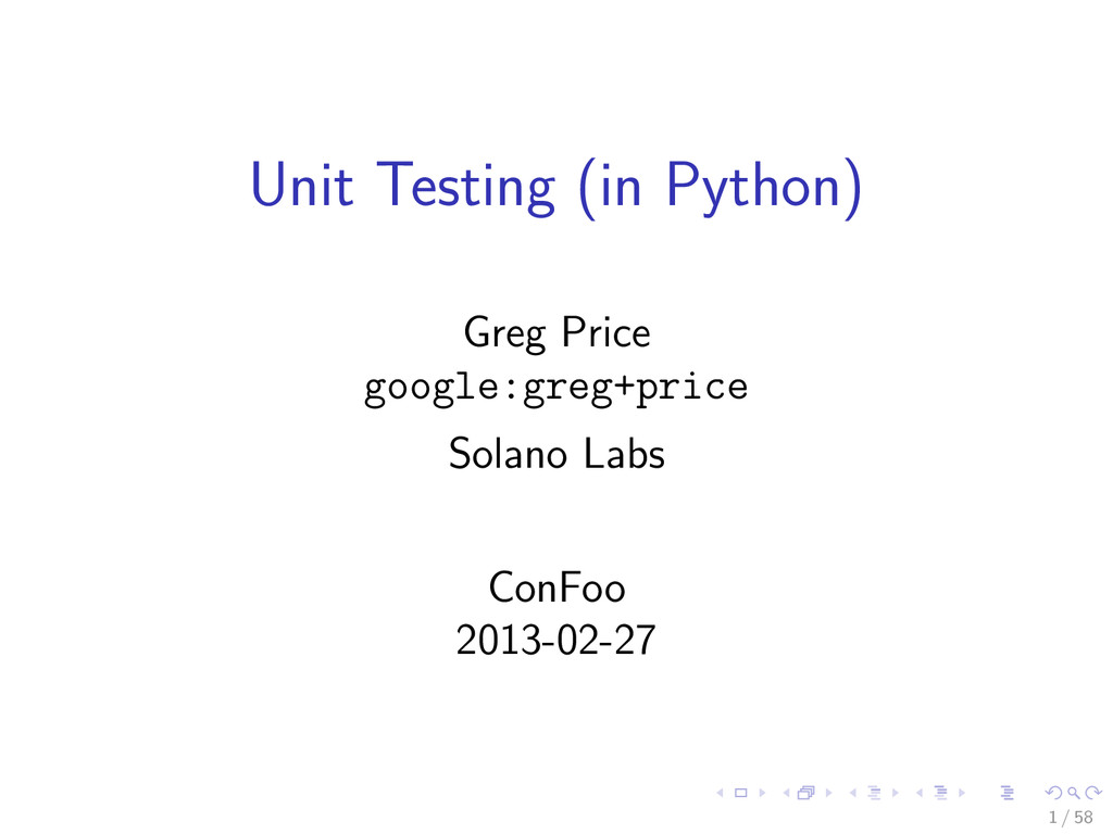 Unit Testing (in Python) Greg Price google:greg...