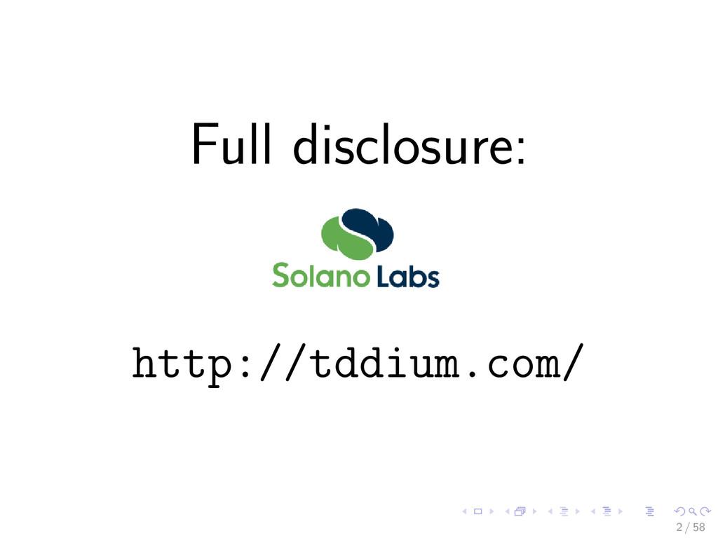 Full disclosure: http://tddium.com/ 2 / 58