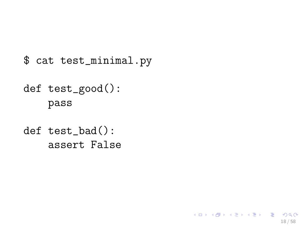 $ cat test_minimal.py def test_good(): pass def...