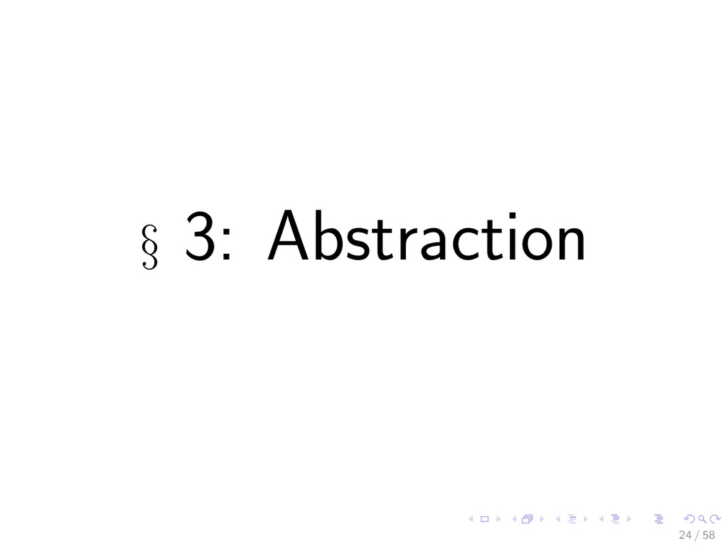 § 3: Abstraction 24 / 58
