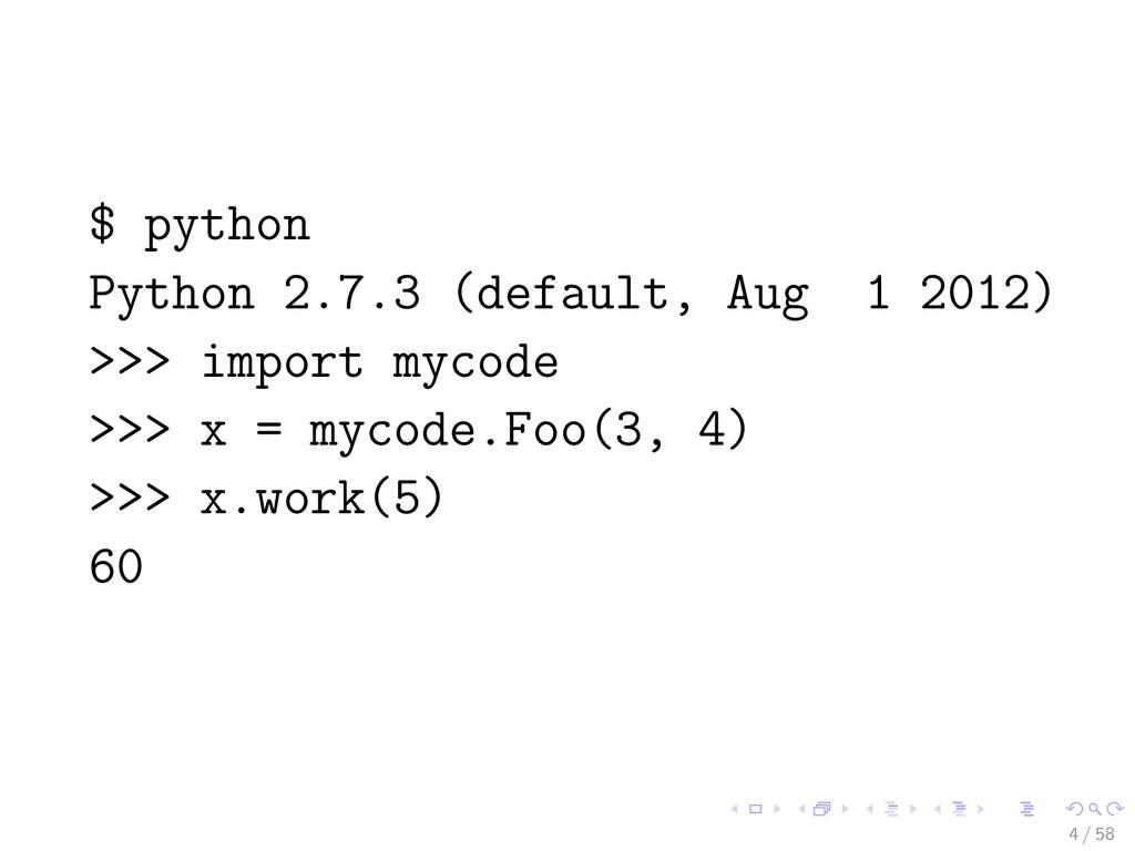 $ python Python 2.7.3 (default, Aug 1 2012) >>>...