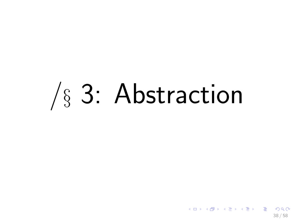 /§ 3: Abstraction 38 / 58