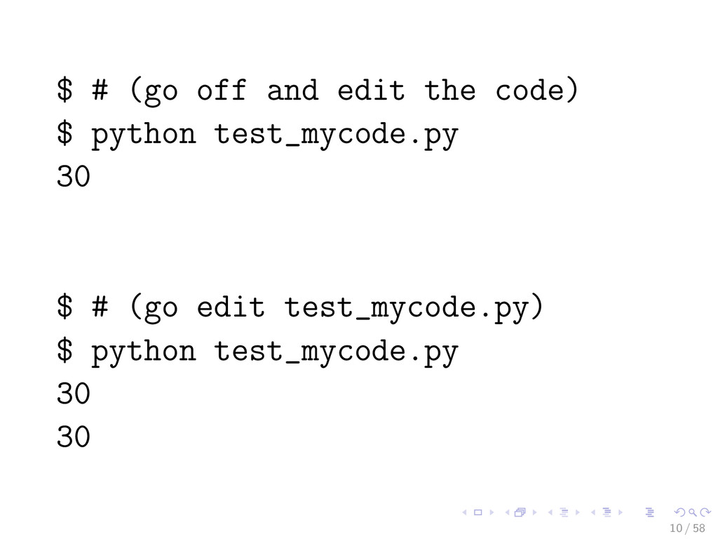 $ # (go off and edit the code) $ python test_my...