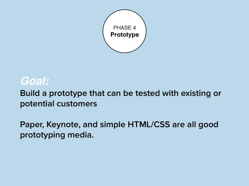 PHASE 4 Prototype Goal: Build a prototype that ...