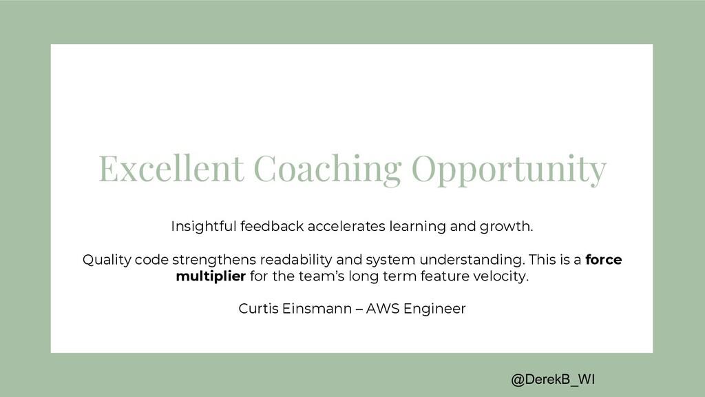 @DerekB_WI Excellent Coaching Opportunity Insig...