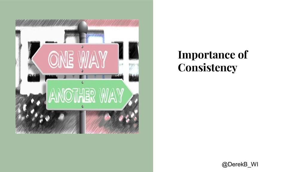 @DerekB_WI Importance of Consistency