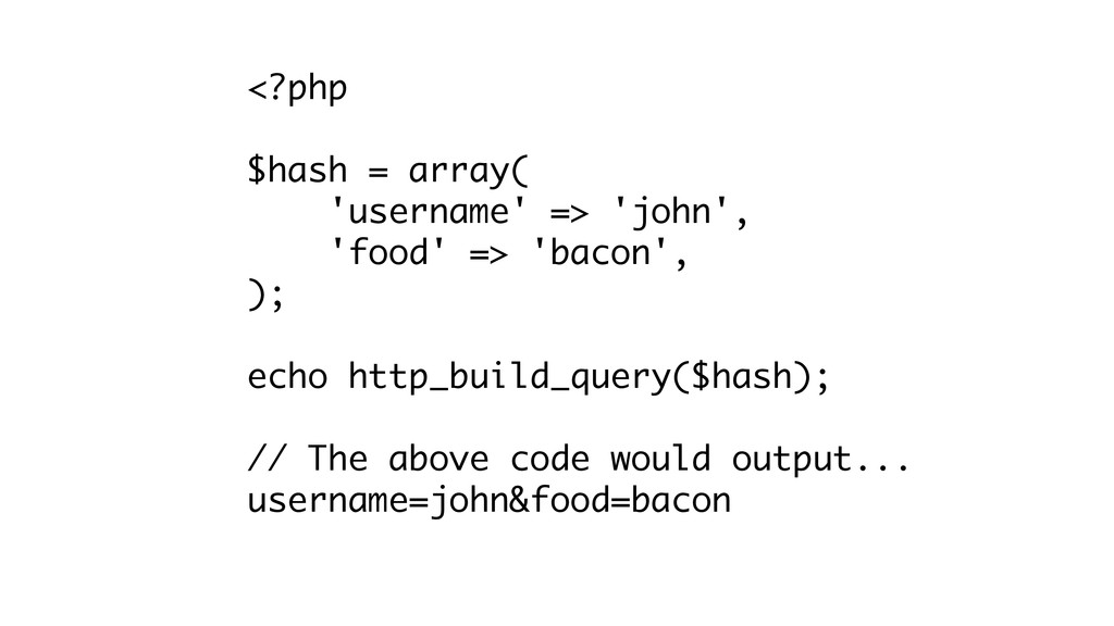 <?php ! $hash = array( 'username' => 'john', 'f...