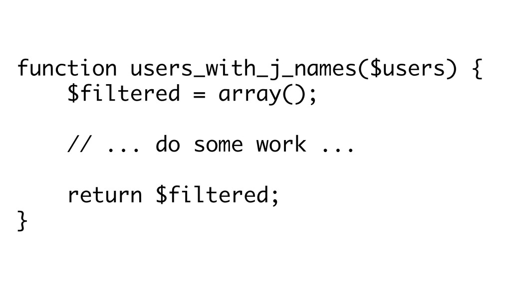 function users_with_j_names($users) { $filtered...
