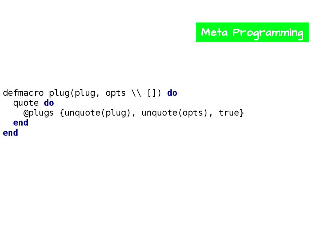 defmacro plug(plug, opts \\ []) do quote do @pl...