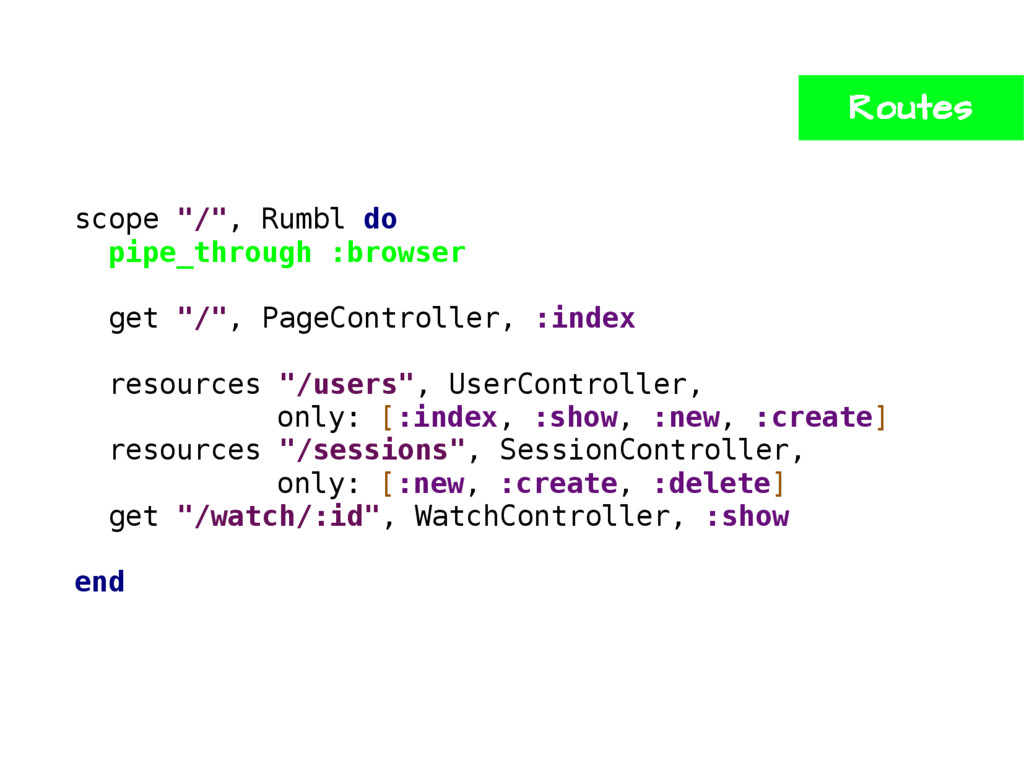 """scope """"/"""", Rumbl do pipe_through :browser get """"..."""