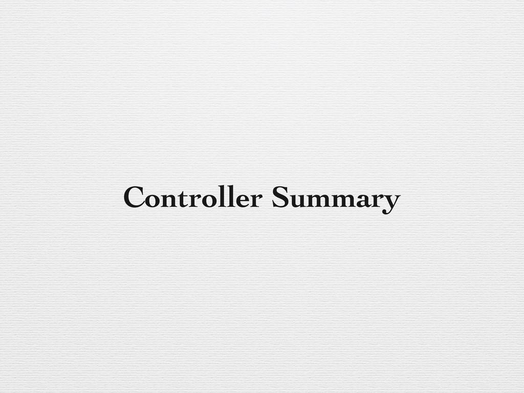Controller Summary