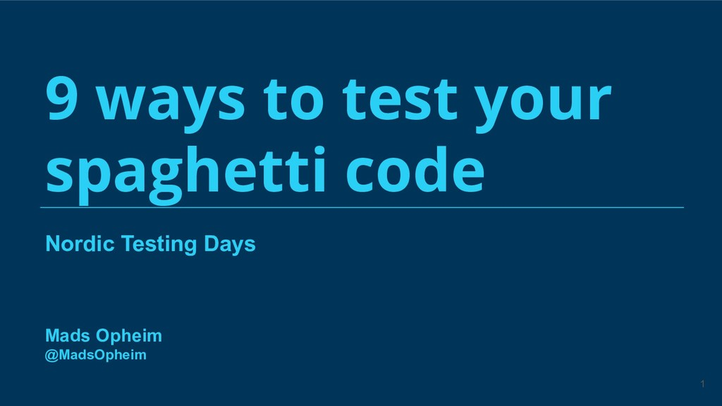 Nordic Testing Days 9 ways to test your spaghet...