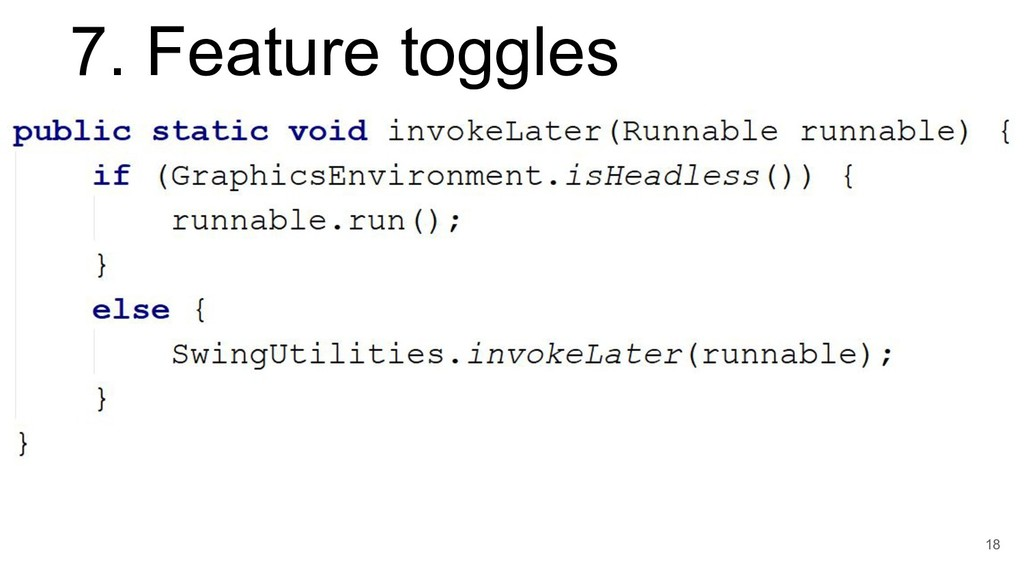 7. Feature toggles 18