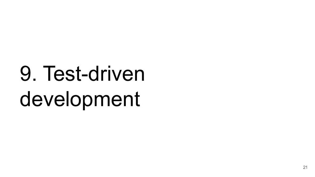 9. Test-driven development 21