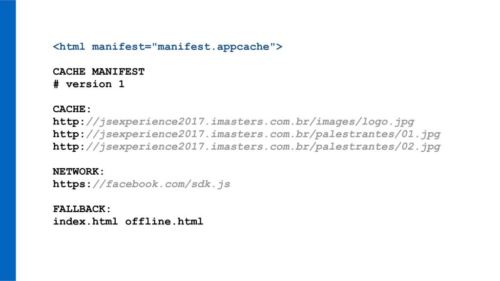 "<html manifest=""manifest.appcache""> CACHE MANIF..."