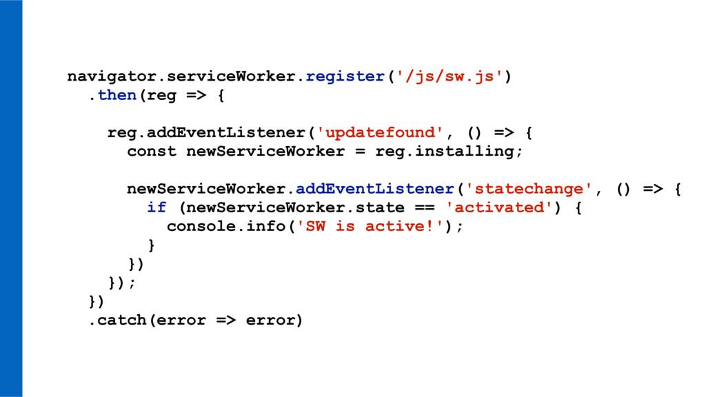 navigator.serviceWorker.register('/js/sw.js') ....