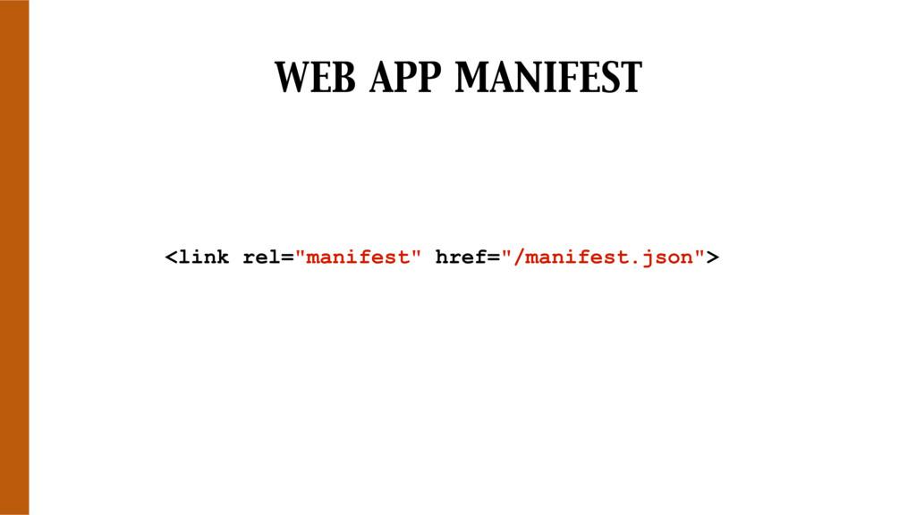 """WEB APP MANIFEST <link rel=""""manifest"""" href=""""/ma..."""