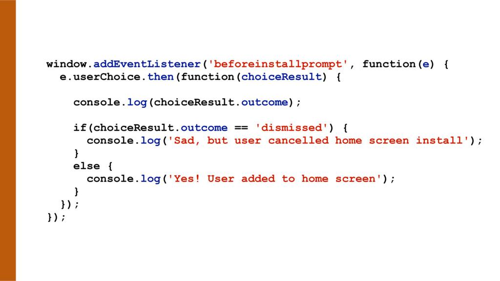 window.addEventListener('beforeinstallprompt', ...