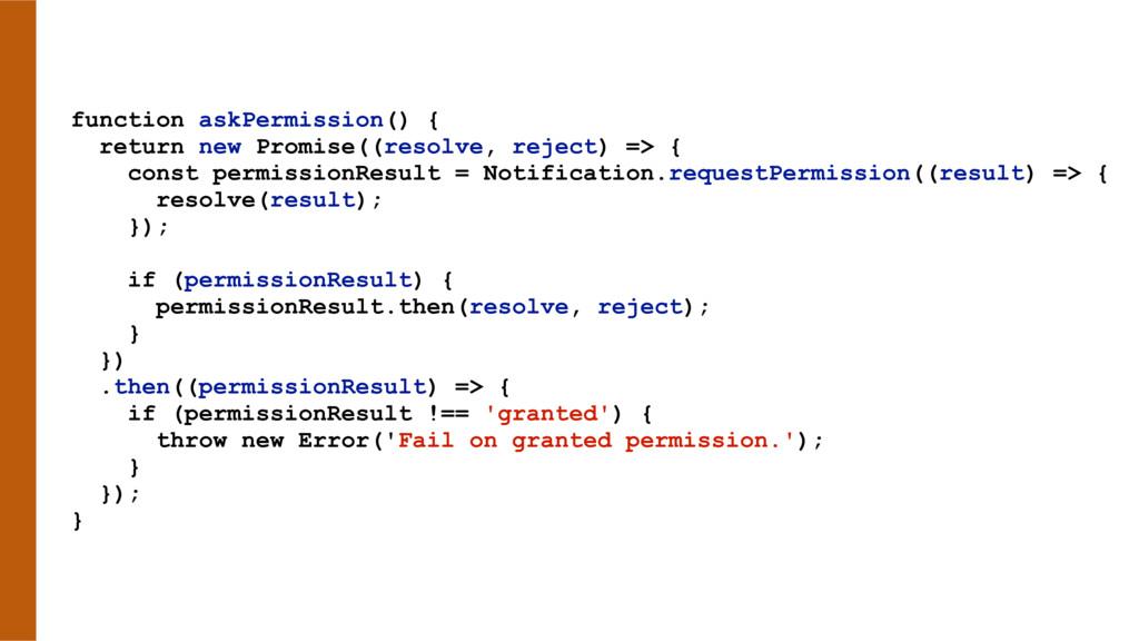 function askPermission() { return new Promise((...