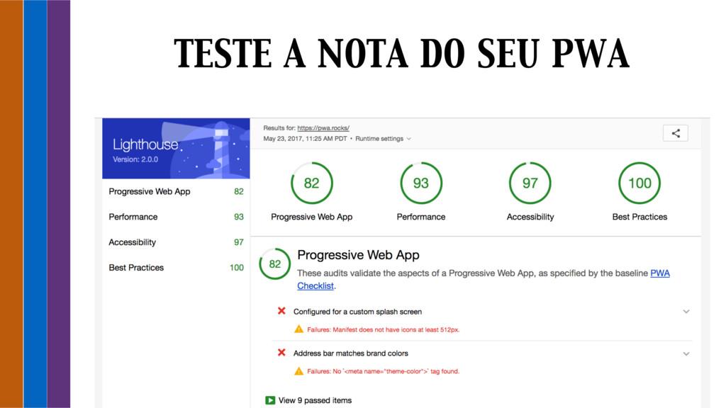 TESTE A NOTA DO SEU PWA