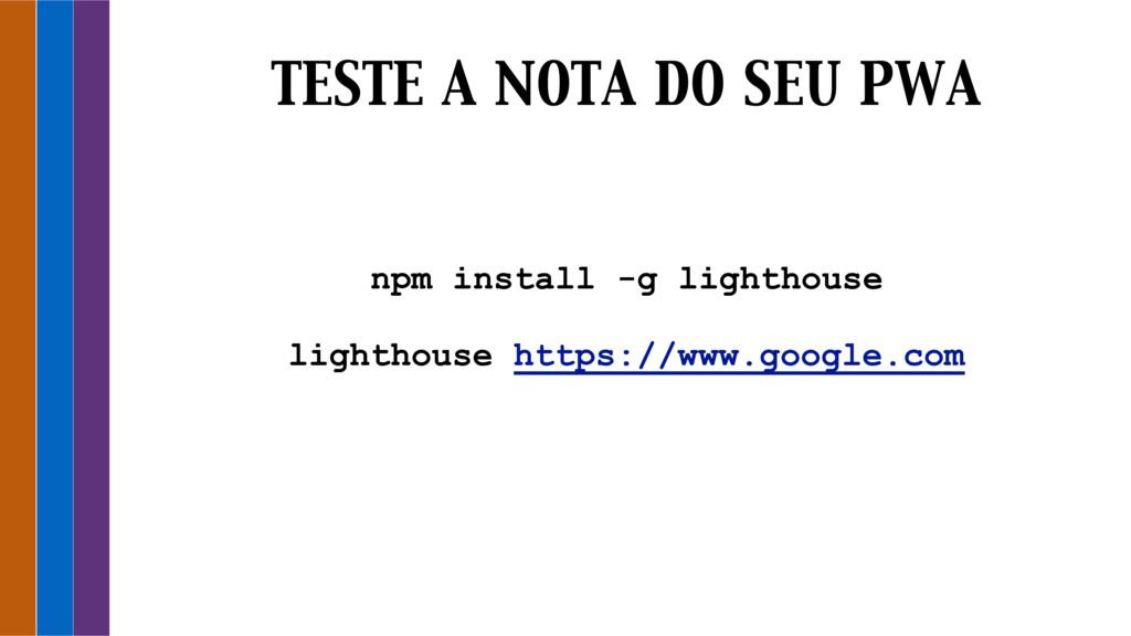npm install -g lighthouse lighthouse https://ww...