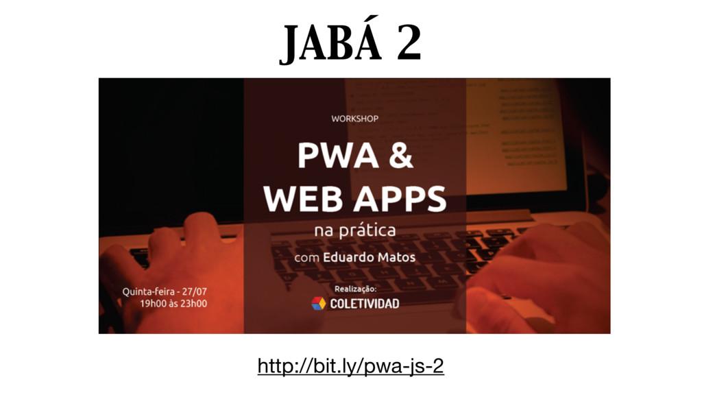 JABÁ 2 http://bit.ly/pwa-js-2