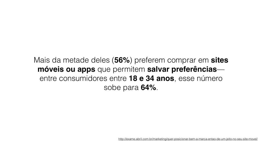 Mais da metade deles (56%) preferem comprar em ...
