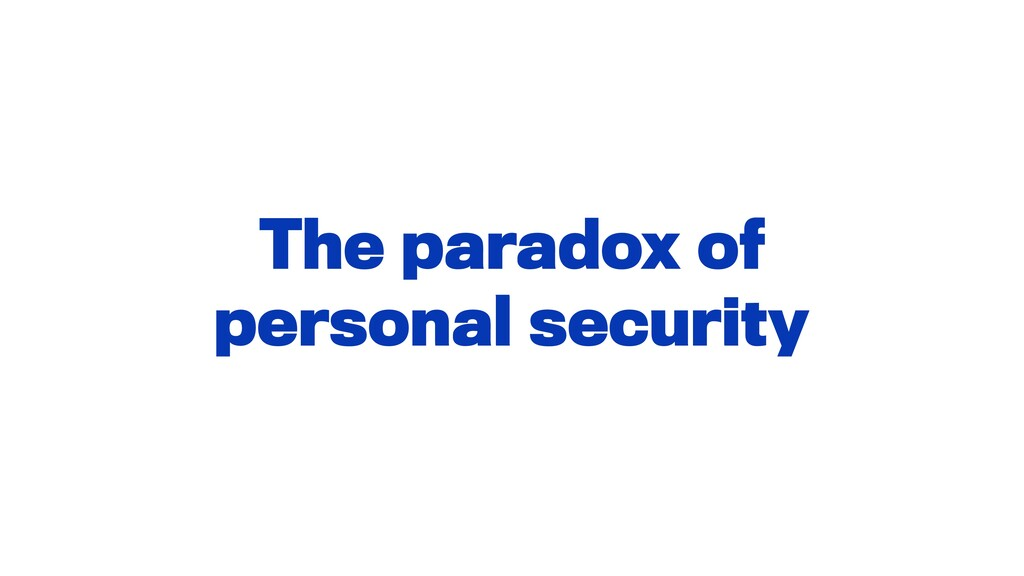The paradox of personal security