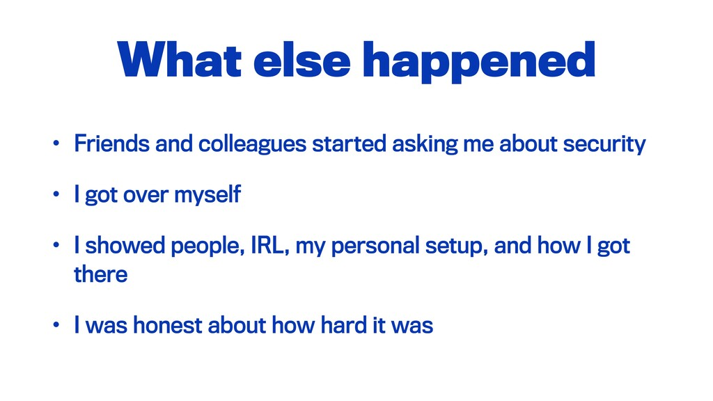 What else happened • Friends and colleagues sta...