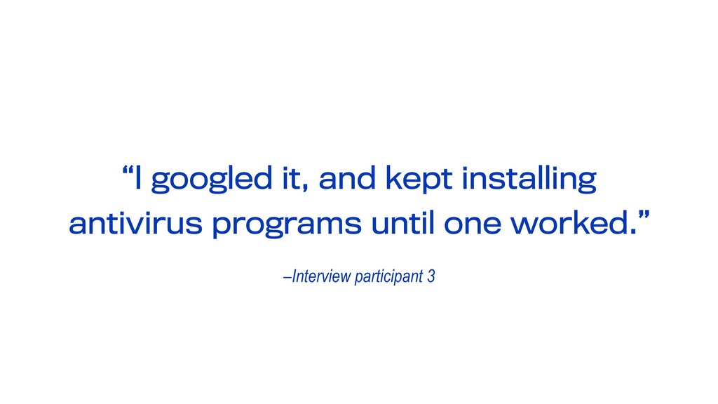 "–Interview participant 3 ""I googled it, and kep..."