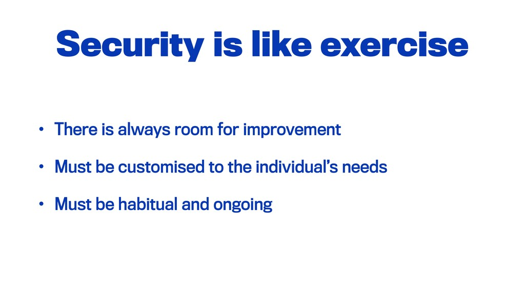 Security is like exercise • There is always roo...