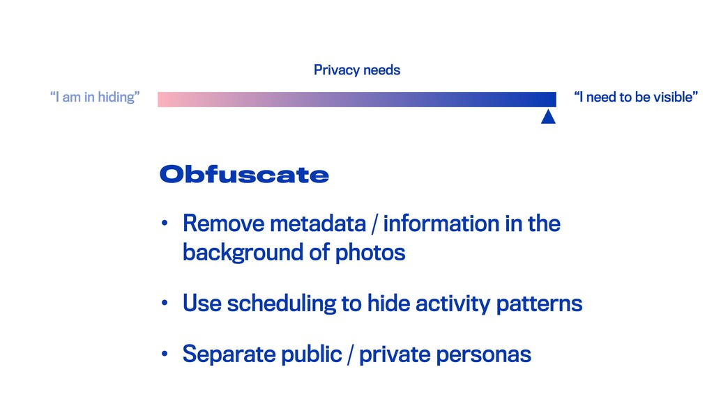 Obfuscate • Remove metadata / information in th...