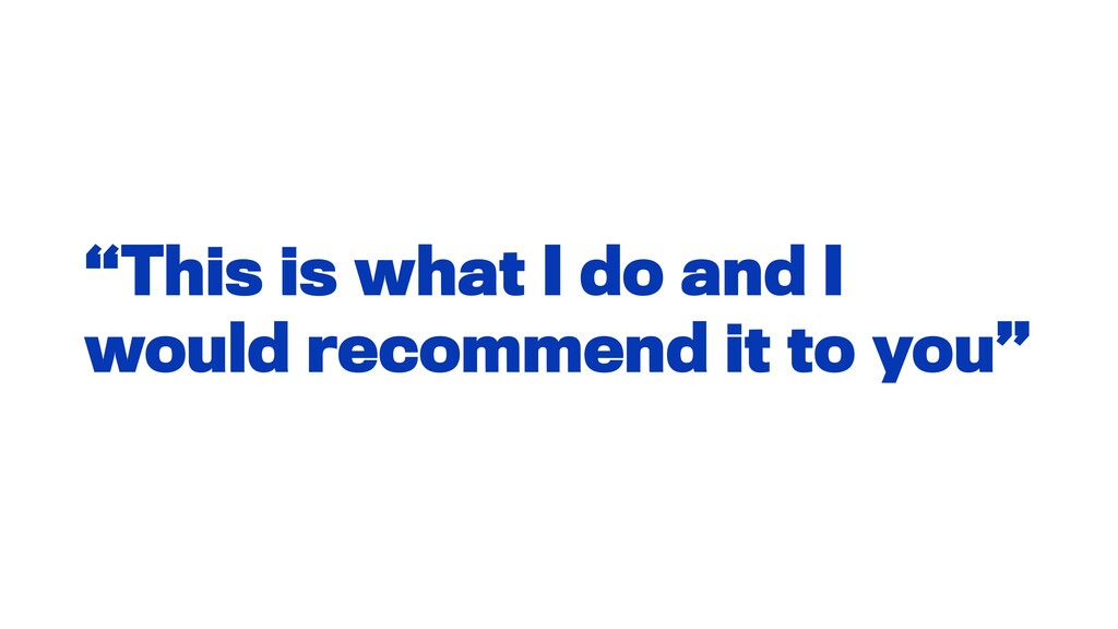 """""""This is what I do and I would recommend it to ..."""