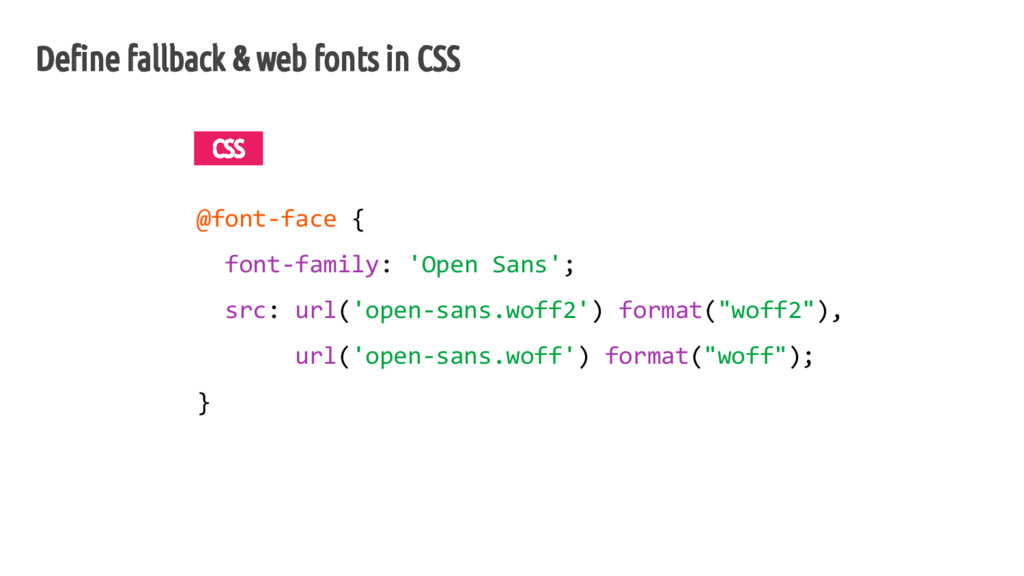 Define fallback & web fonts in CSS @font-face {...