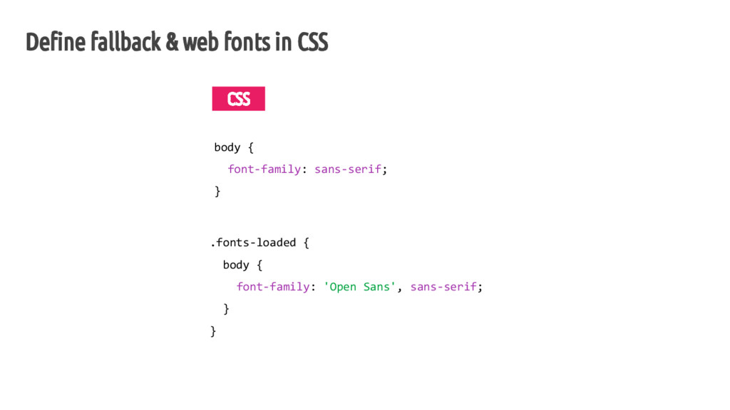 Define fallback & web fonts in CSS Detect speci...