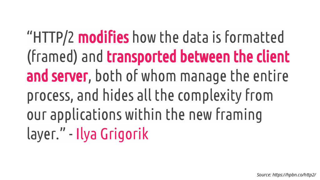 """HTTP/2 modifies how the data is formatted (fra..."