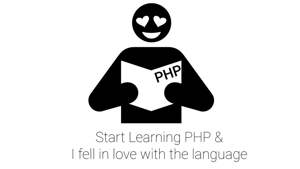 PHP Start Learning PHP & I fell in love with th...