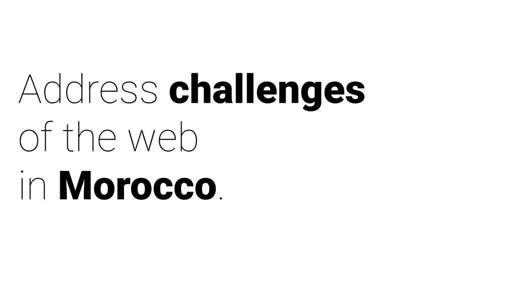 Address challenges of the web in Morocco.